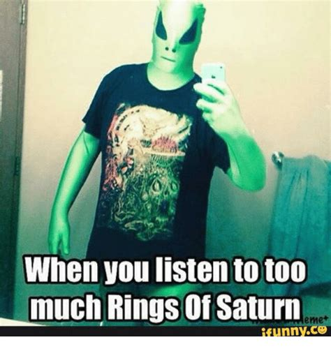 Saturn Meme - when you listen totoo much rings of saturn eme ifunnyco