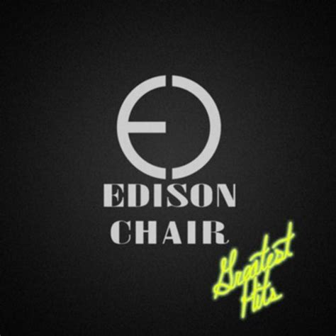 edison chair greatest hits ovrld