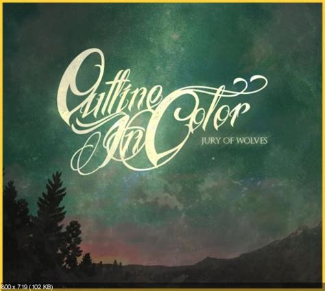 Outline In Color Album by Outline In Color Jury Of Wolves Highlight Magazine