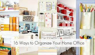 Organize Your Home Office Ideas To Organize Every Area In Your Home