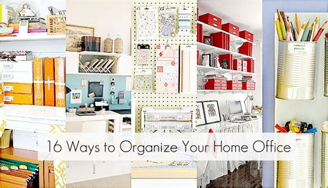 ways to organize your house 16 ways to organize your home officejpg pictures