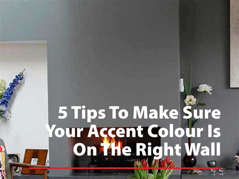 5 Top Tips To Earn 5 Tips To Make Sure Your Accent Color Is On The Right Wall