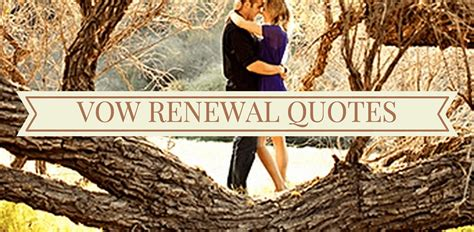 Renewing Wedding Vows Quotes by Awesome Vow Renewal Quotes