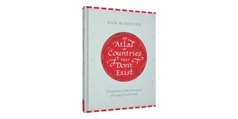 descargar an atlas of countries that dont exist a compendium of fifty unrecognized and largely unnoticed states libro explorers notebooks and countries that don t exist two books to help you explore the world