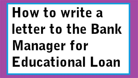 Letter To Bank Manager For Loan Emi how to write a letter to the bank manager for educational