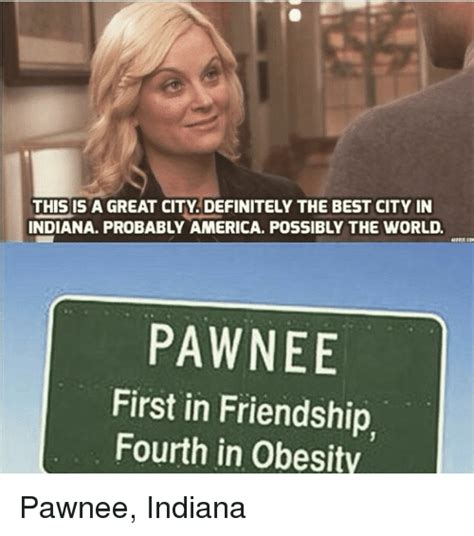 Indiana Meme - this is a great city definitely the best city in indiana probably america possibly the world