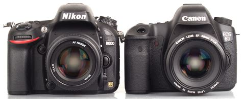 canon or nikon canon eos 6d vs nikon d600 dslr comparison review