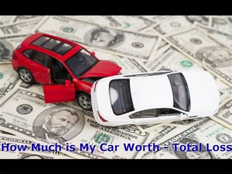 how much to expect from car settlement total loss of your car how an insurance company will