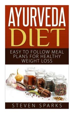 ayurveda diet easy to follow meal plans for weight loss