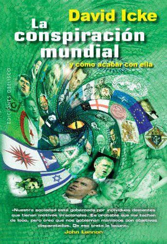 libro la conspiracion spanish edition la conspiracion mundial y como acabar con ella coleccion estudios y documentos spanish