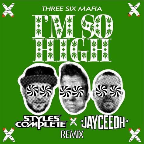 best three six mafia songs three six mafia i m so high styles complete x jayceeoh