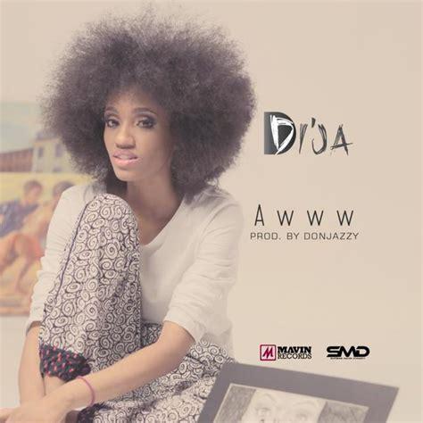 di ja di ja awww prod don jazzy latest naija nigerian