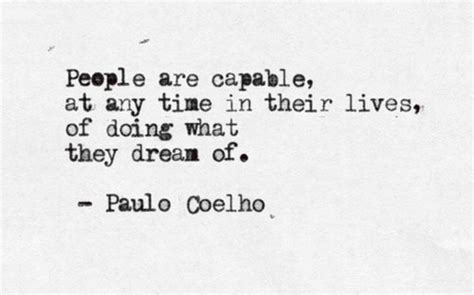now is the time for dreams books 15 amazing paulo coelho quotes that will change your