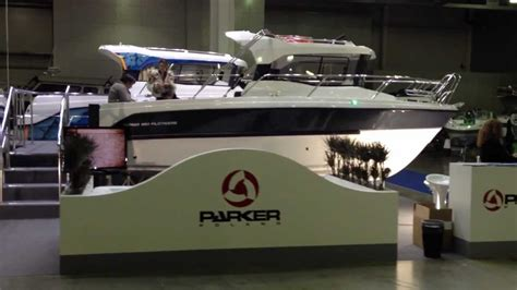 parker boats you tube moscow boat show 2013 parker boats youtube