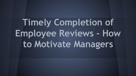 Who Motivate You In Your Search And Provide Moral Support Are Members Of Your Timely Completion Of Employee Reviews How To Motivate Managers