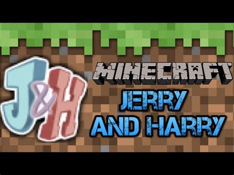 jerry and harry minecraft minecraft pc jerry and harry