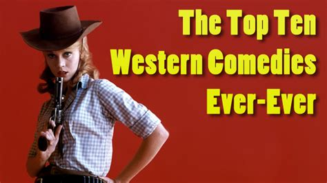 film comedy western the top 10 western comedies ever ever craveonline