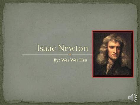 biography of isaac newton ppt isaac newton authorstream