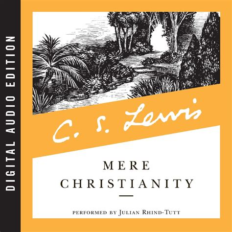 mere christianity c s download mere christianity audiobook by c s lewis read by julian rhind tutt for just 5 95