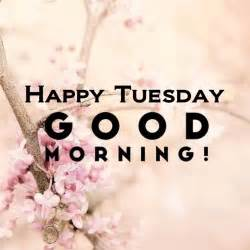 Tuesday Morning Happy Tuesday Morning Pictures Photos And Images