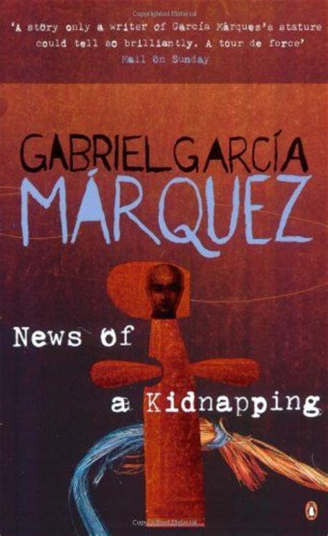 News Of A Kidnapping By Gabriel Garcia Marquez top 21 ideas about marquez gabriel garcia on