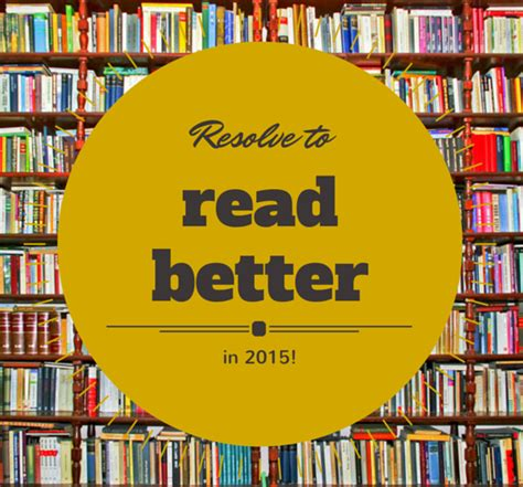 read better resolve to read better in 2015 the hub