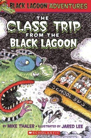 the book report from the black lagoon reading level the class trip from the black lagoon