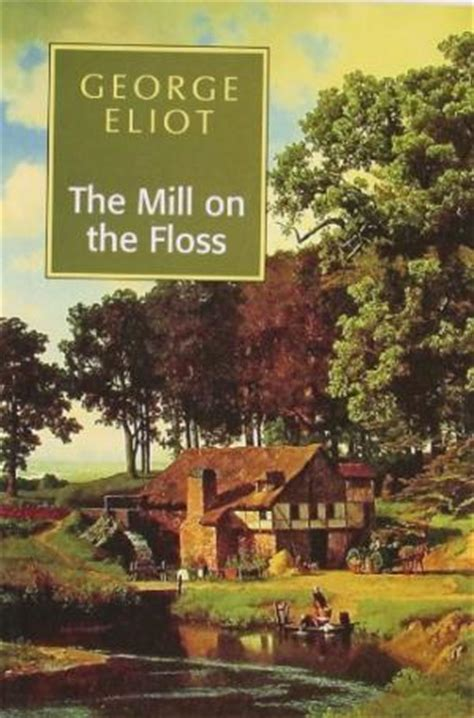 The Mill On The Floss George Eliot the mill on the floss by eliot george edition