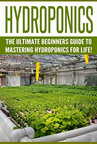 hydroponics the ultimate step by step guide to effective home gardening books ebook hydroponics the ultimate beginners guide to
