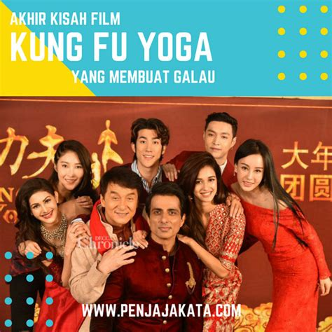 film laga kung fu akhir kisah film kung fu yoga yang membuat galau penjaja