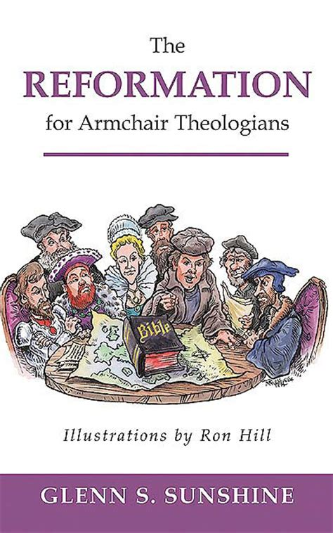 armchair theologian the reformation for armchair theologians paper glenn s sunshine