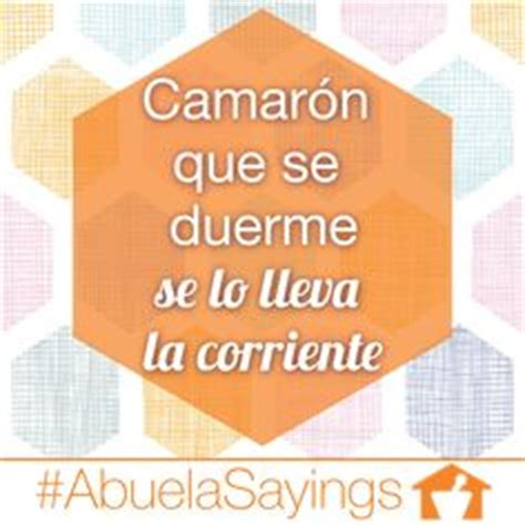 camarn que se duerme our favorite abuela sayings on