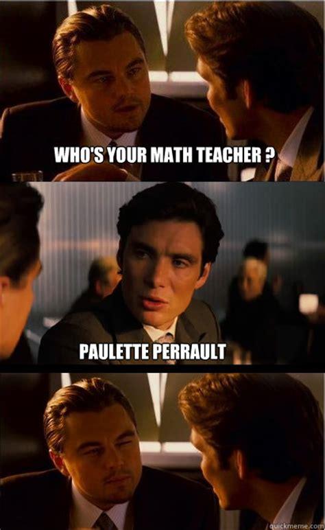 Math Teacher Memes - math teacher meme