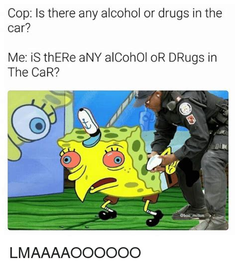 Any Drugs Or Alcohol Meme - 25 best memes about car car memes