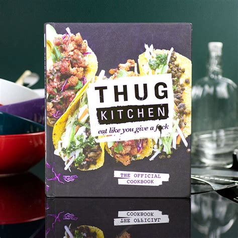 Thug Kitchen by Thug Kitchen Eat Like You Give A F K Cookbook Buy From