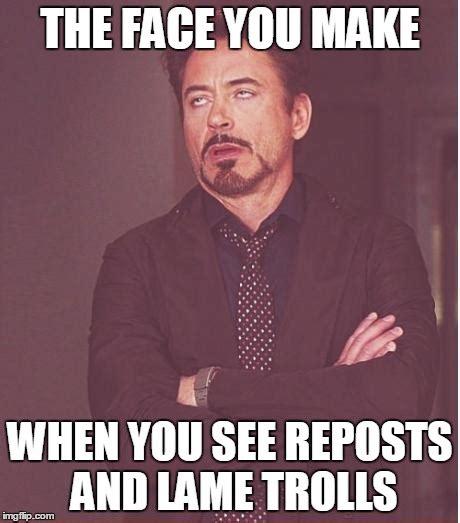 Lame Meme - face you make robert downey jr meme imgflip