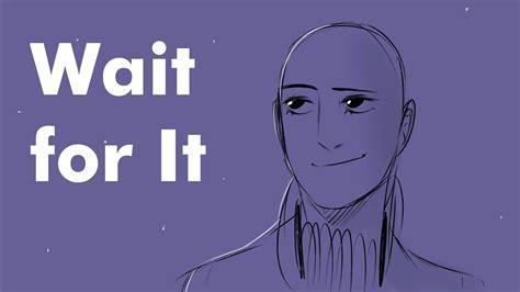 Wait For It wait for it hamilton animatic