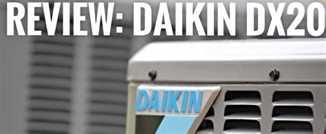 daikin ac reviews review compare daikin 20 seer dx20