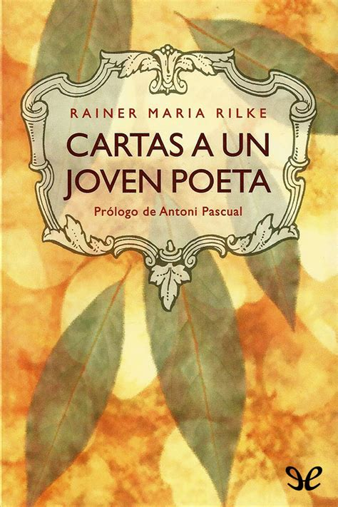 cartas a un joven cartas a un joven poeta rainer maria rilke en pdf libros gratis