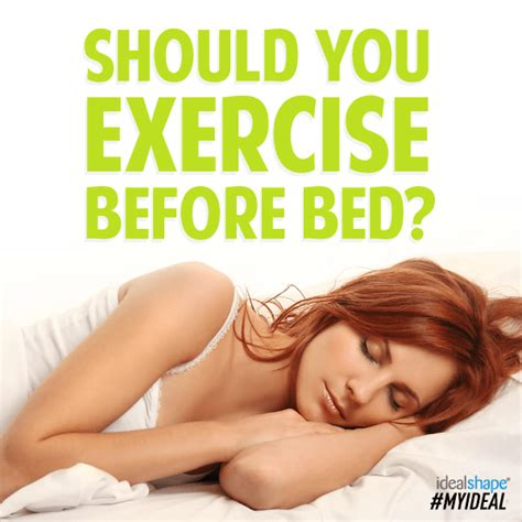 Is It To Workout Before Bed by Should You Exercise Before Bed Idealshape