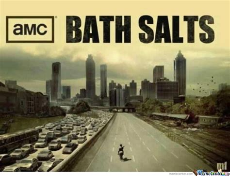 Bath Salts Meme - bath salts by misterdangerous meme center
