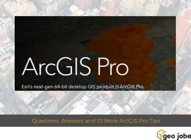 questions, answers and 10 more arcgis pro tips and reasons
