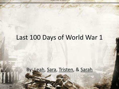 Ppt Last 100 Days Of World War 1 Powerpoint Presentation Id 2010499 Microsoft Powerpoint Templates War