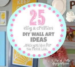 25 diy wall art ideas diy wall decor ideas a pop of pretty blog