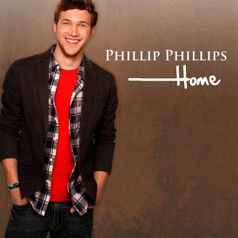 phillip phillips home inspirational lyrics few