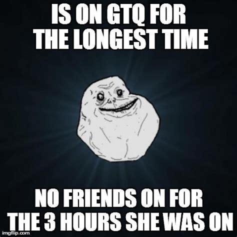 No Friends Meme - no friends meme memes
