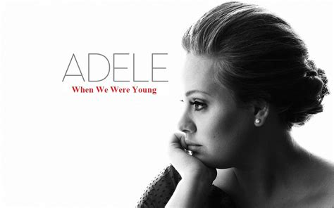 free mp3 download of adele when we were young adele when we were young lyrics on screen hd youtube