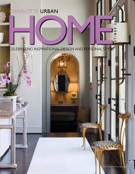 home design and decor charlotte urban home magazine oct nov 2012 by home design decor