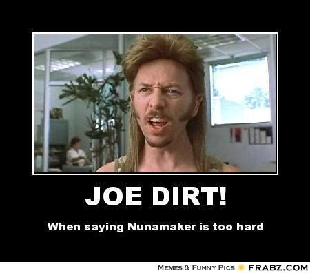 Joe Dirt Memes - joe dirt meme generator posterizer