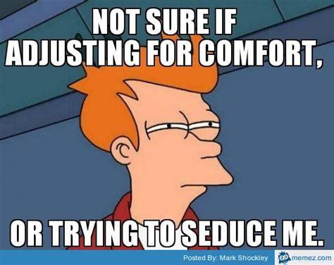 Comfort Memes - adjusting for comfort memes com